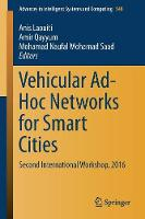 Vehicular Ad-Hoc Networks for Smart Cities Second International Workshop, 2016 by Anis Laouiti