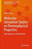 Molecular Simulation Studies on Thermophysical Properties With Application to Working Fluids by Gabriele Raabe
