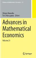 Advances in Mathematical Economics Volume 21 by Shigeo Kusuoka