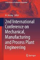 2nd International Conference on Mechanical, Manufacturing and Process Plant Engineering by Mokhtar Awang