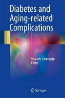 Diabetes and Aging-related Complications by Sho-Ichi Yamagishi
