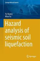 Hazard Analysis of Seismic Soil Liquefaction by Yu Huang, Miao Yu