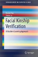 Facial Kinship Verification A Machine Learning Approach by Haibin Yan, Jiwen Lu
