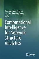 Computational Intelligence for Network Structure Analytics by Maoguo Gong, Yu Lei