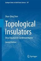 Topological Insulators Dirac Equation in Condensed Matter by Shun-Qing Shen