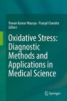 Oxidative Stress: Diagnostic Methods and Applications in Medical Science by Pawan Maurya