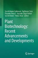 Plant Biotechnology: Recent Advancements and Developments by Priyanka Siwach