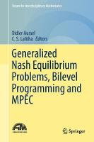 Generalized Nash Equilibrium Problems, Bilevel Programming and MPEC by Didier Aussel