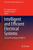 Intelligent and Efficient Electrical Systems Selected Proceedings of ICIEES'17 by M. C. Bhuvaneswari
