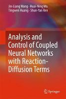 Analysis and Control of Coupled Neural Networks with Reaction-Diffusion Terms by Tingwen Huang