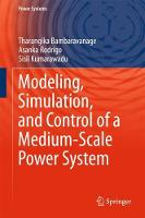 Modeling, Simulation, and Control of a Medium-Scale Power System by Sisil Kumarawadu