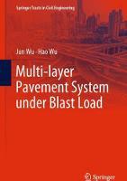 Multi-layer Pavement System under Blast Load by Jun Wu, Hao Wu