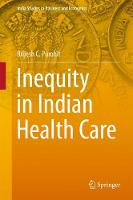 Inequity in Indian Health Care by Brijesh C. Purohit