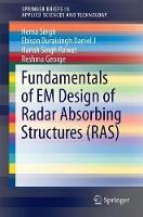 Fundamentals of EM Design of Radar Absorbing Structures (RAS) by Hema Singh