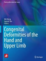 Congenital Deformities of the Hand and Upper Limb by Wei Wang