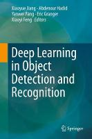 Deep Learning in Object Detection and Recognition by Abdenour Hadid