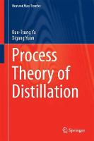 Process Theory of Distillation by Kuo-Tsung Yu, Xigang Yuan