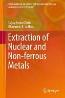 Extraction of Nuclear and Non-ferrous Metals by Sujay Kumar Dutta, Dharmesh R. Lodhari