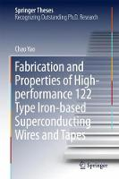 Fabrication and Properties of High-performance 122 Type Iron-based Superconducting Wires and Tapes by Chao Yao