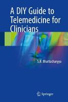 A DIY Guide to Telemedicine for Clinicians by S. B. Bhattacharyya