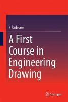 A First Course in Engineering Drawing by K. Rathnam