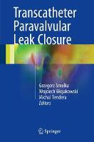Transcatheter Paravalvular Leak Closure by Grzegorz Smolka