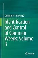 Identification and Control of Common Weeds: Volume 3 by Zhenghao Xu, Yongliang Lu