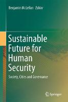Sustainable Future for Human Security Society, Cities and Governance by Benjamin McLellan