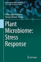 Plant Microbiome: Stress Response by Dilfuza Egamberdieva