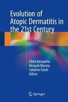Evolution of Atopic Dermatitis in the 21st Century by Ichiro Katayama