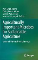 Agriculturally Important Microbes for Sustainable Agriculture Volume I: Plant-soil-microbe nexus by Vijay Singh Meena