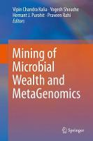 Mining of Microbial Wealth and MetaGenomics by Vipin Chandra Kalia