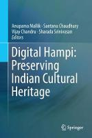 Digital Hampi: Preserving Indian Cultural Heritage by Anupama Mallik