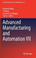 Advanced Manufacturing and Automation VII by Kesheng Wang