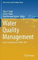 Water Quality Management Select Proceedings of ICWEES-2016 by Vijay P. (Louisiana State University) Singh