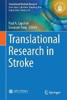 Translational Research in Stroke by Paul A. Lapchak