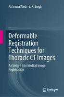 Deformable Registration Techniques for Thoracic CT Images An Insight into Medical Image Registration by Ali Abidi