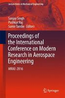 Proceedings of the International Conference on Modern Research in Aerospace Engineering MRAE-2016 by Sanjay Singh