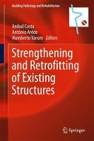 Strengthening and Retrofitting of Existing Structures by Anibal Costa