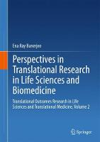 Perspectives in Translational Research in Life Sciences and Biomedicine Translational Outcomes Research in Life Sciences and Translational Medicine, Volume 2 by Ena Ray Banerjee