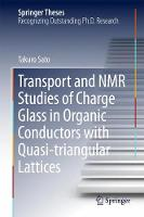 Transport and NMR Studies of Charge Glass in Organic Conductors with Quasi-triangular Lattices by Takuro Sato