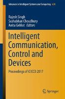 Intelligent Communication, Control and Devices Proceedings of ICICCD 2017 by Rajesh Singh