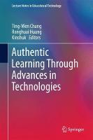 Authentic Learning Through Advances in Technologies by TingWen Chang