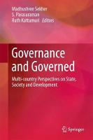 Governance and Governed Multi-Country Perspectives on State, Society and Development by Bangalore Institute for Social and Economic Change