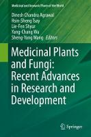 Medicinal Plants and Fungi: Recent Advances in Research and Development by Dinesh Chandra Agrawal
