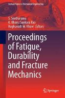 Proceedings of Fatigue, Durability and Fracture Mechanics by S. Seetharamu