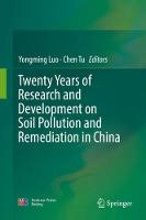 Twenty Years of Research and Development on Soil Pollution and Remediation in China by Yongming Luo