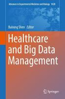 Healthcare and Big Data Management by Bairong Shen