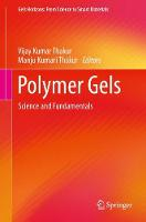 Polymer Gels Science and Fundamentals by Vijay Kumar Thakur