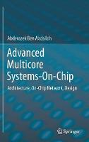 Advanced Multicore Systems-On-Chip Architecture, On-Chip Network, Design by Abderazek Ben Abdallah